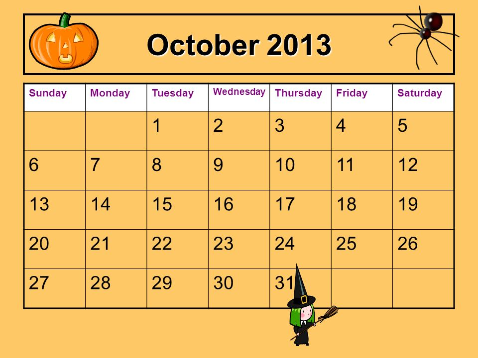 October 2013 Sunday. Monday. Tuesday. Wednesday. Thursday. Friday. Saturday. 1. 2. 3. 4. 5.