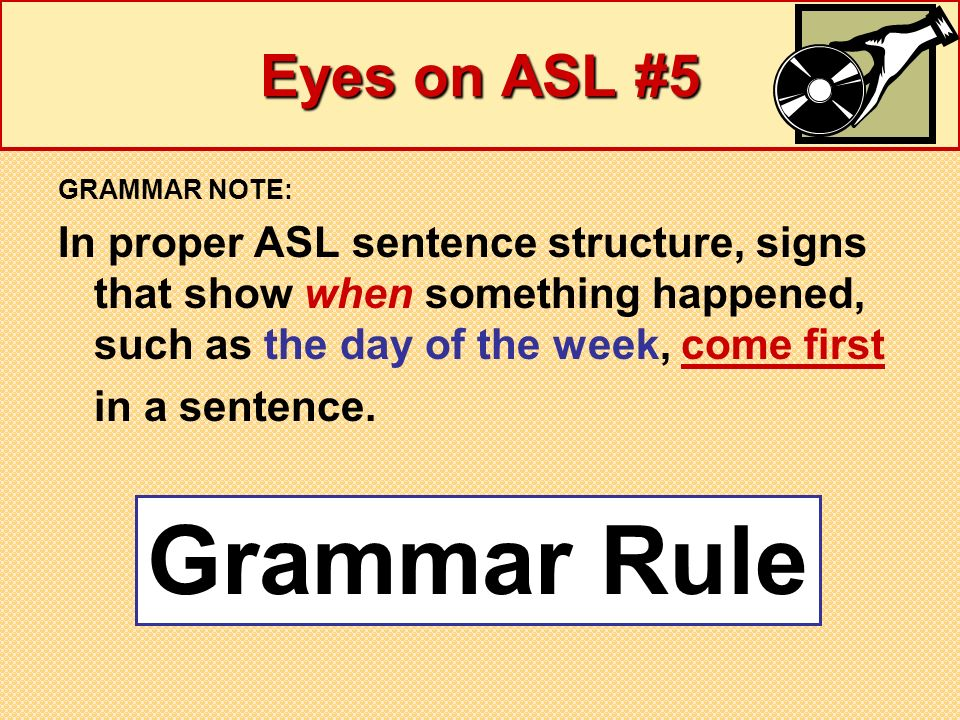 Grammar Rule Eyes on ASL #5