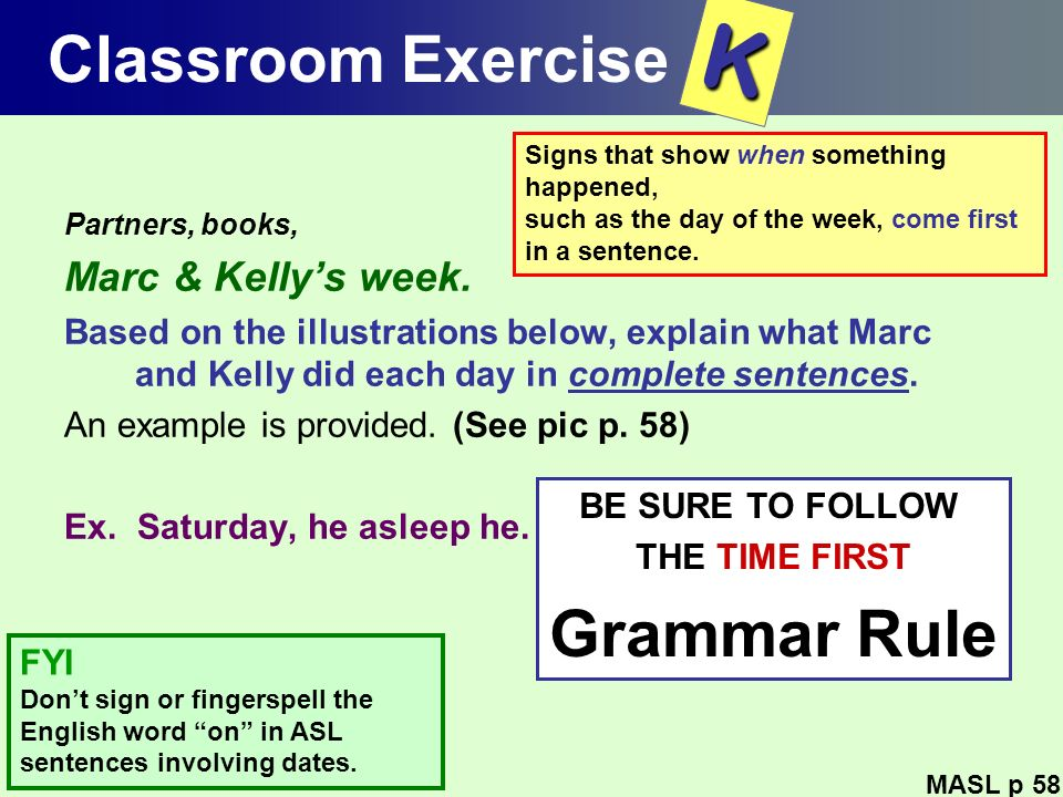 K Classroom Exercise Grammar Rule Marc & Kelly's week.