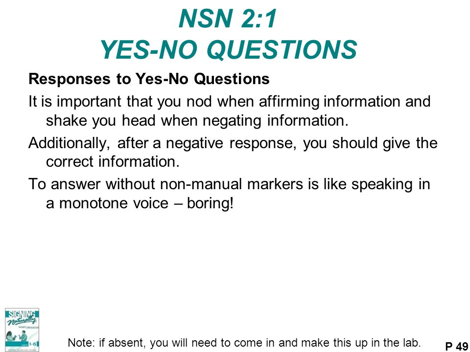 NSN 2:1 YES-NO QUESTIONS Responses to Yes-No Questions