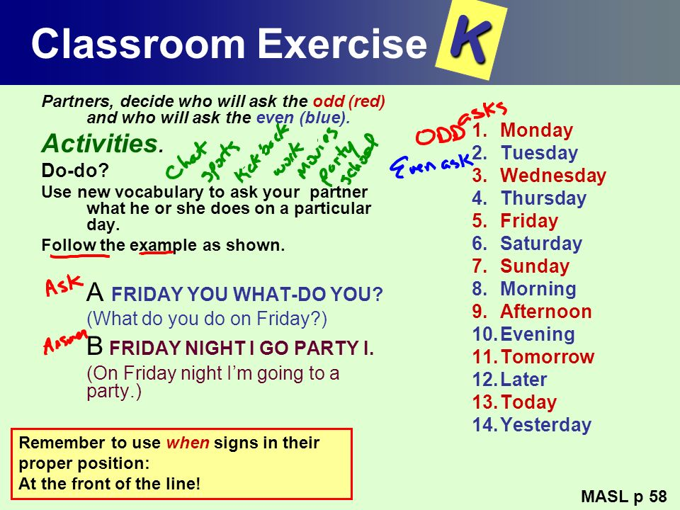 K Classroom Exercise Activities. A FRIDAY YOU WHAT-DO YOU Monday