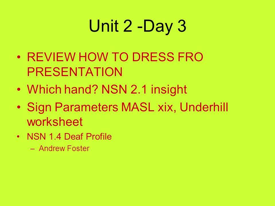 Unit 2 -Day 3 REVIEW HOW TO DRESS FRO PRESENTATION