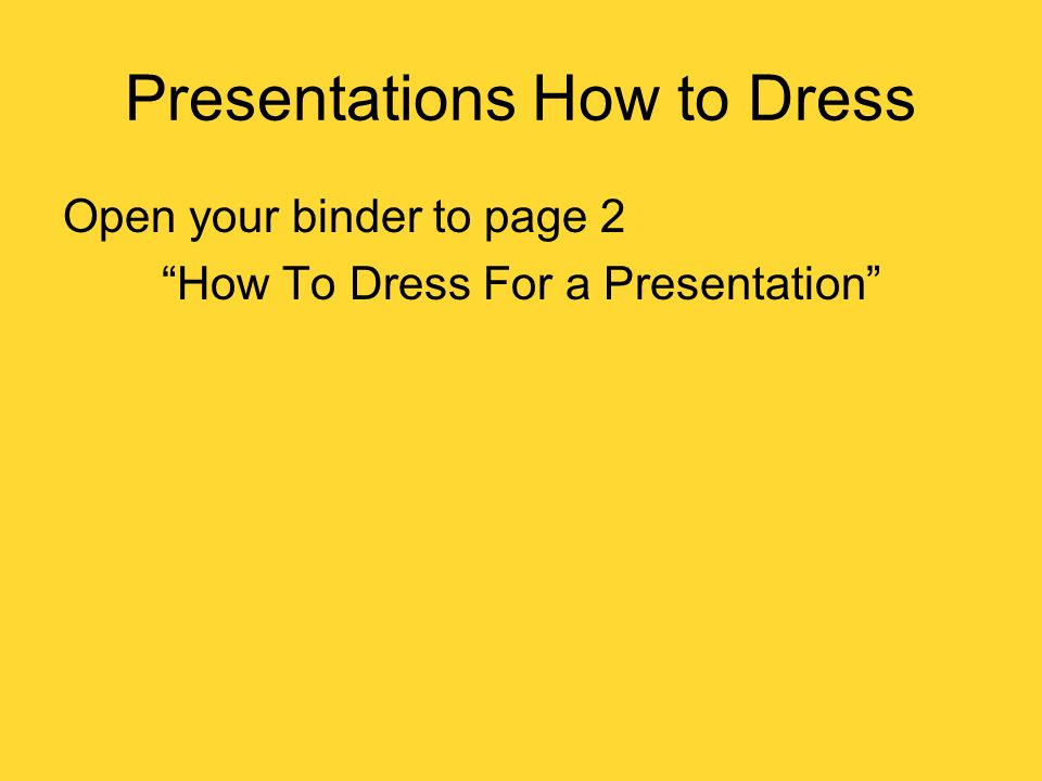 Presentations How to Dress
