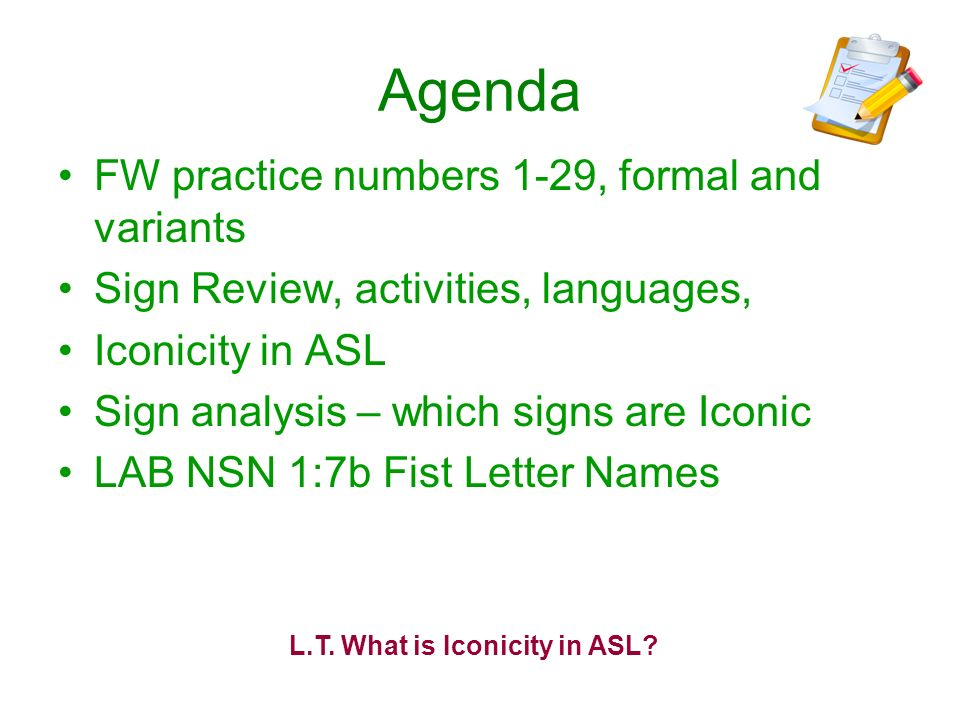 L.T. What is Iconicity in ASL