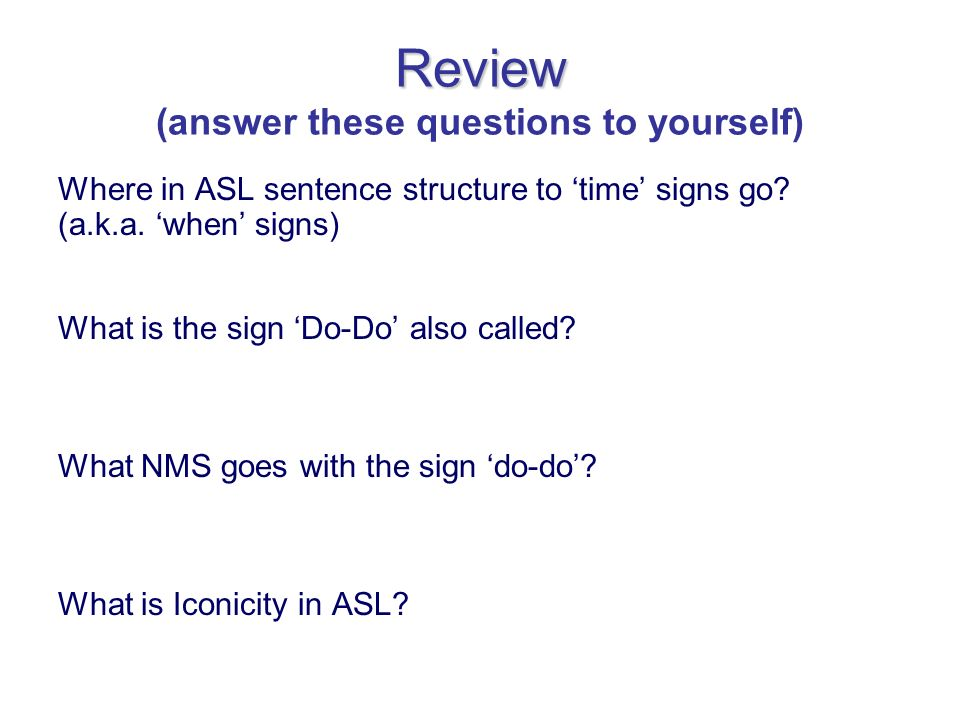 Review (answer these questions to yourself)