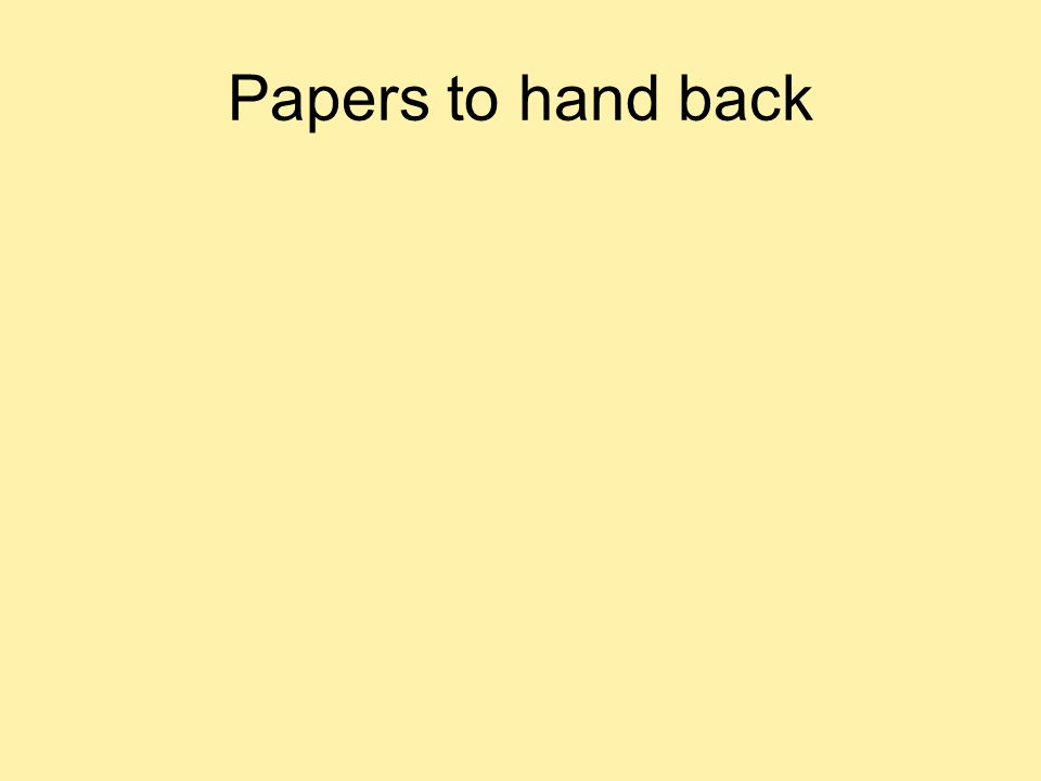 Papers to hand back