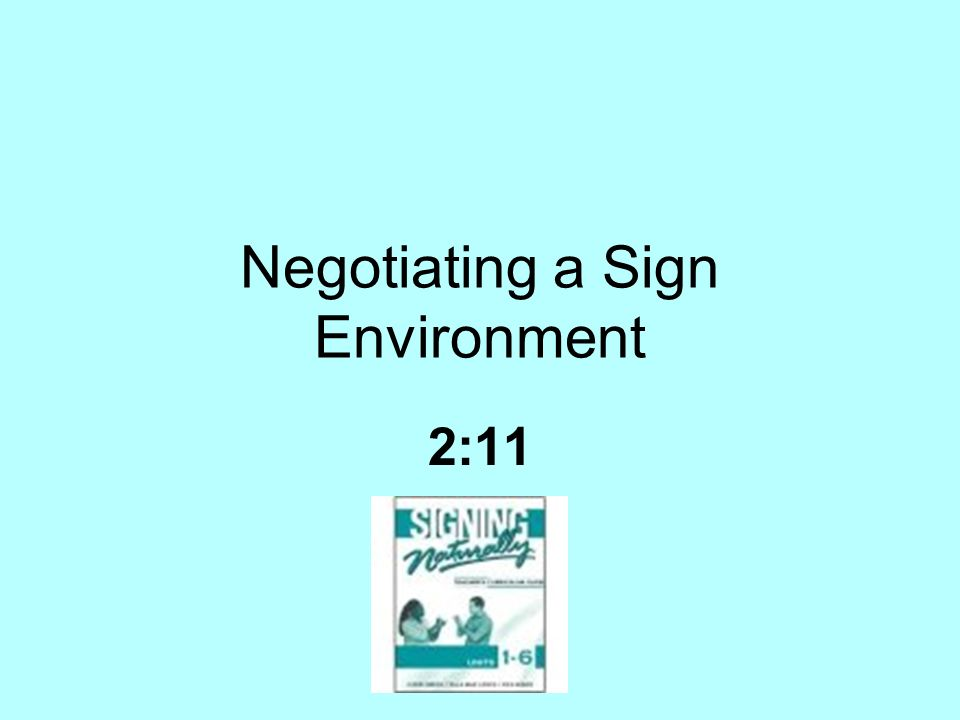 Negotiating a Sign Environment