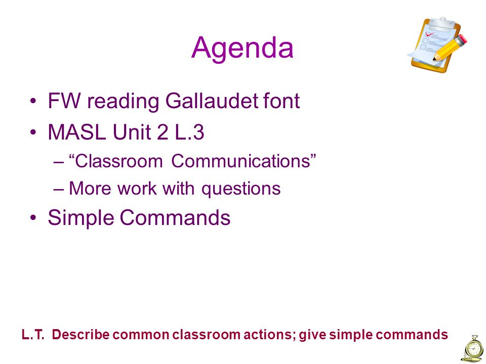 Agenda FW reading Gallaudet font MASL Unit 2 L.3 Simple Commands