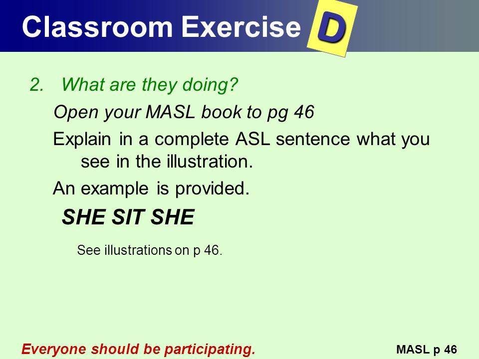 D Classroom Exercise SHE SIT SHE See illustrations on p 46.