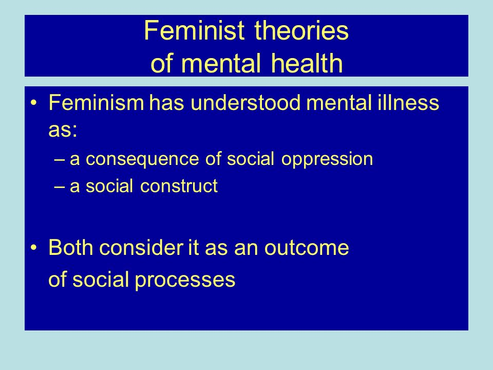 Feminist theories of mental health