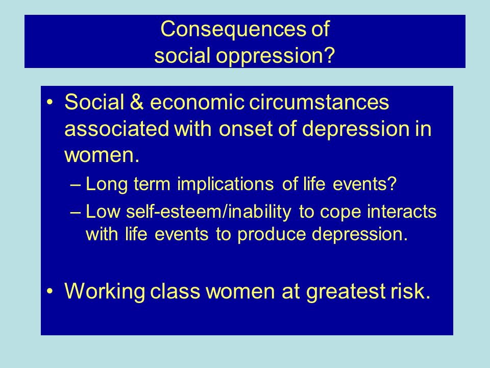 Consequences of social oppression