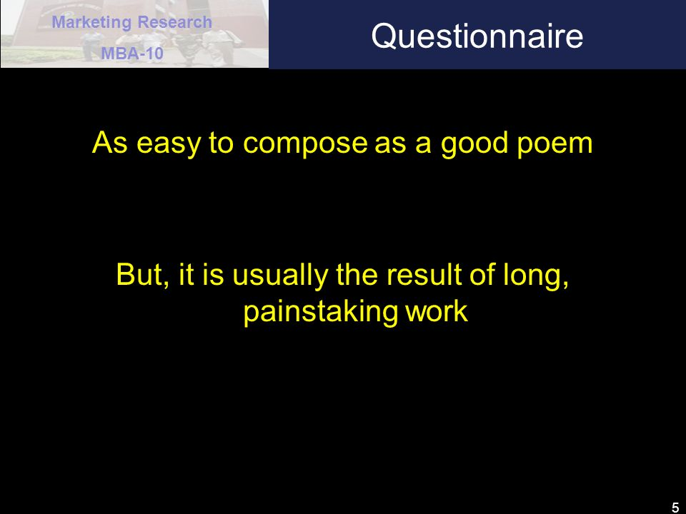 Questionnaire As easy to compose as a good poem