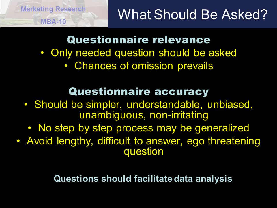 Questions should facilitate data analysis