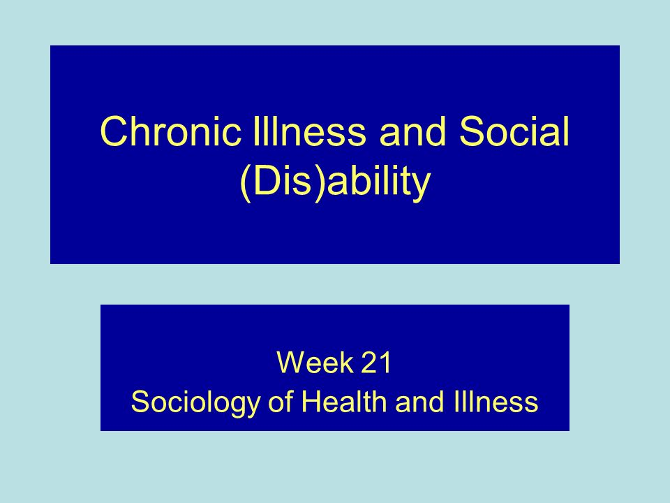 Chronic Illness and Social (Dis)ability