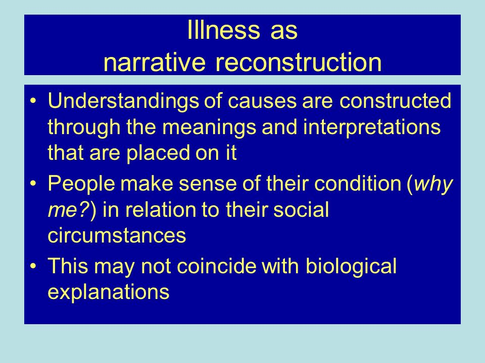 Illness as narrative reconstruction