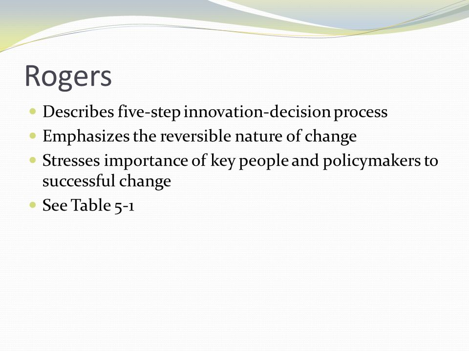 Rogers Describes five-step innovation-decision process