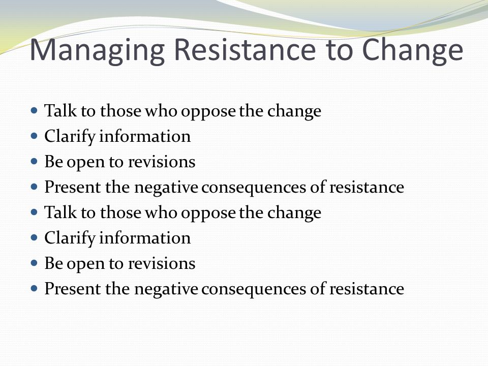 change management resistance Change management is the process by which you why change management often fails: the people change management, therefore, is mainly resistance.