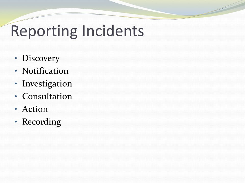 Reporting Incidents Discovery Notification Investigation Consultation