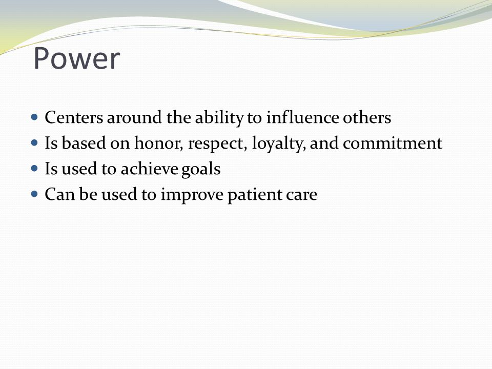 Power Centers around the ability to influence others
