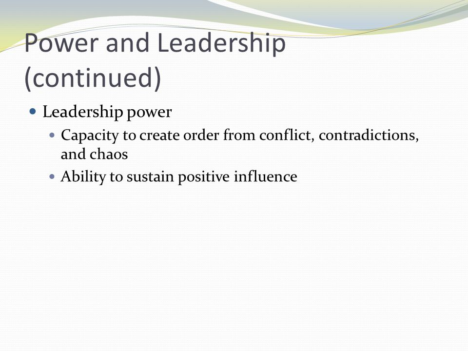 Power and Leadership (continued)
