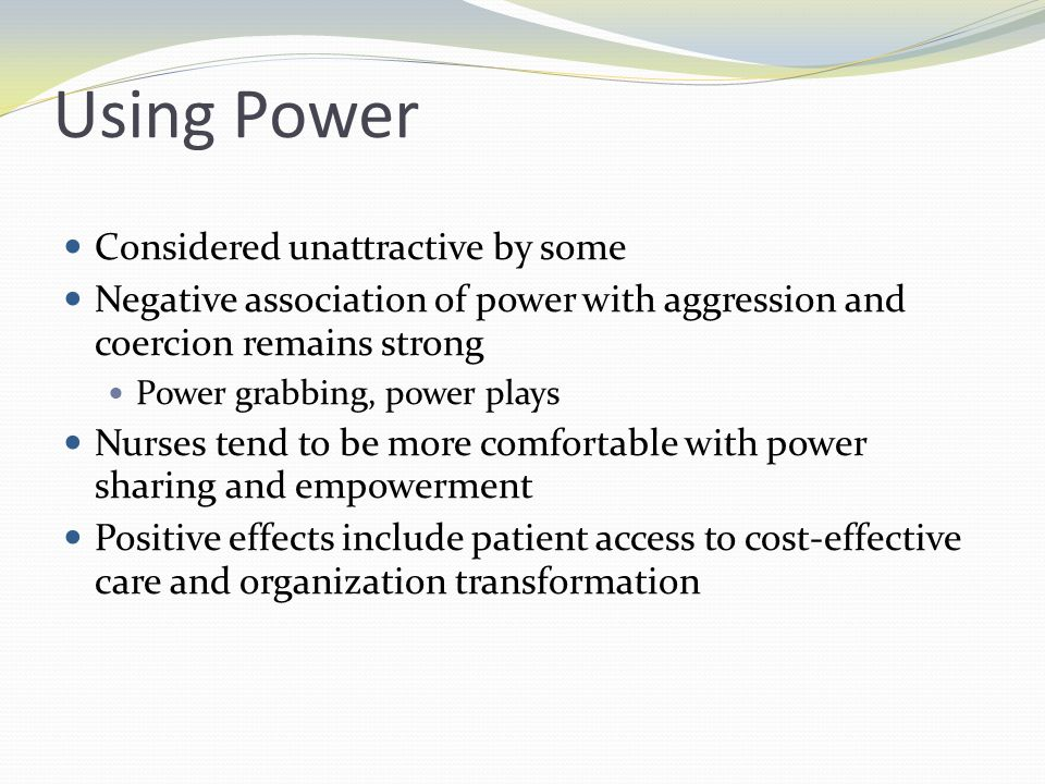 Using Power Considered unattractive by some