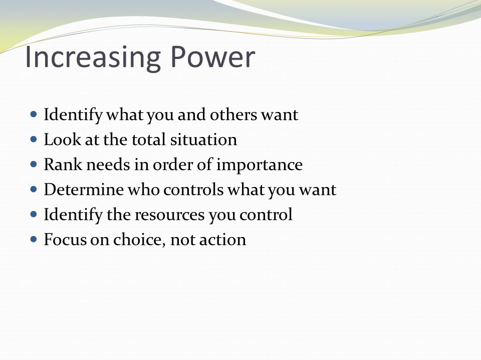 Increasing Power Identify what you and others want