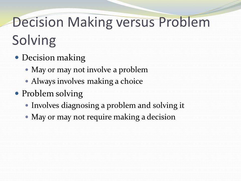 Decision Making versus Problem Solving