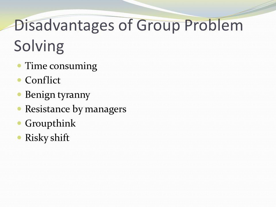 Disadvantages of Group Problem Solving