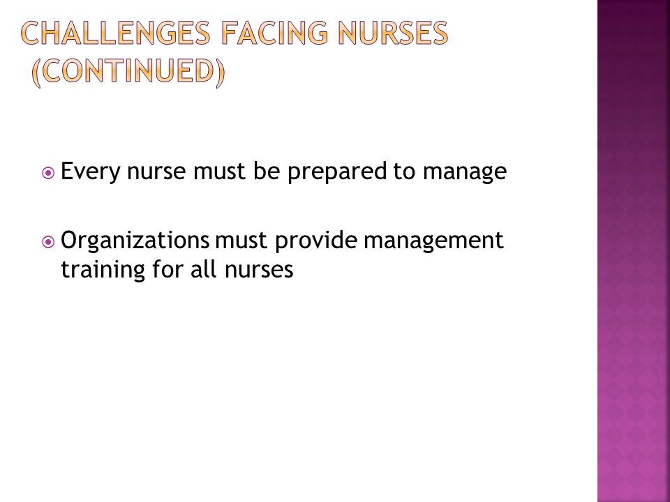 Challenges Facing Nurses (continued)