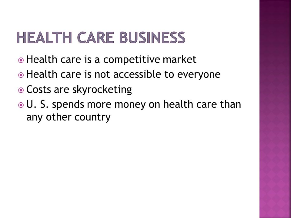 Health Care Business Health care is a competitive market