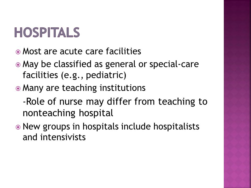 Hospitals Most are acute care facilities