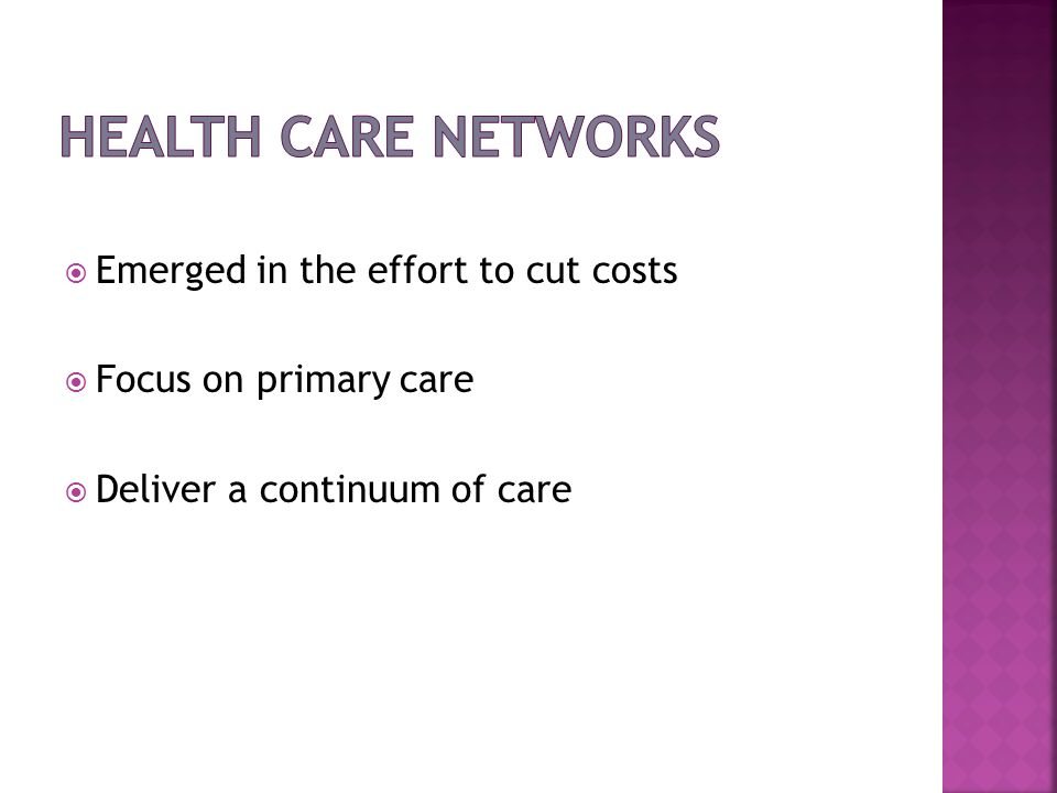 Health Care Networks Emerged in the effort to cut costs