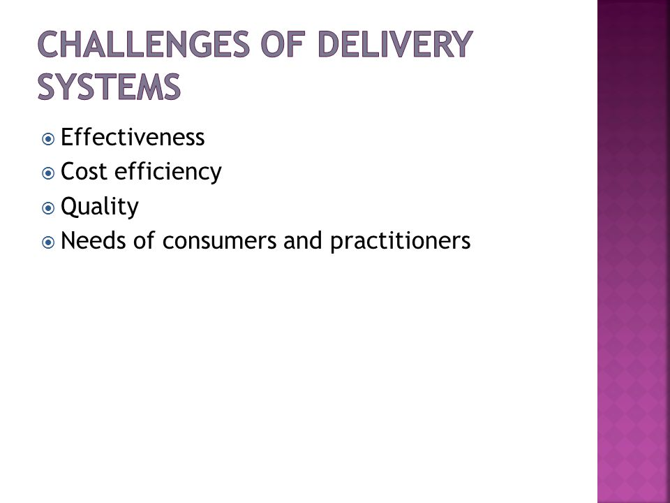 Challenges of Delivery Systems