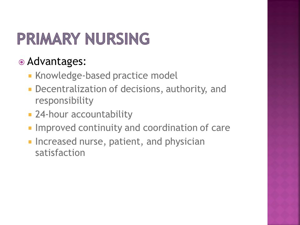 Primary Nursing Advantages: Knowledge-based practice model