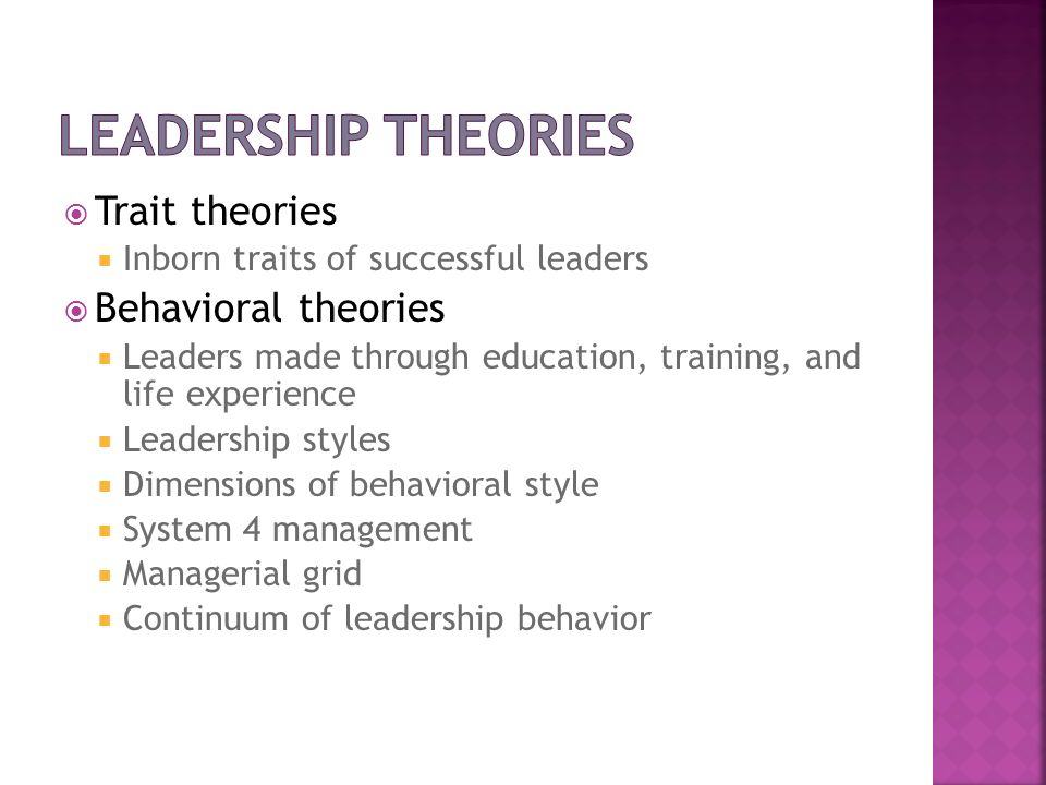 Leadership Theories Trait theories Behavioral theories