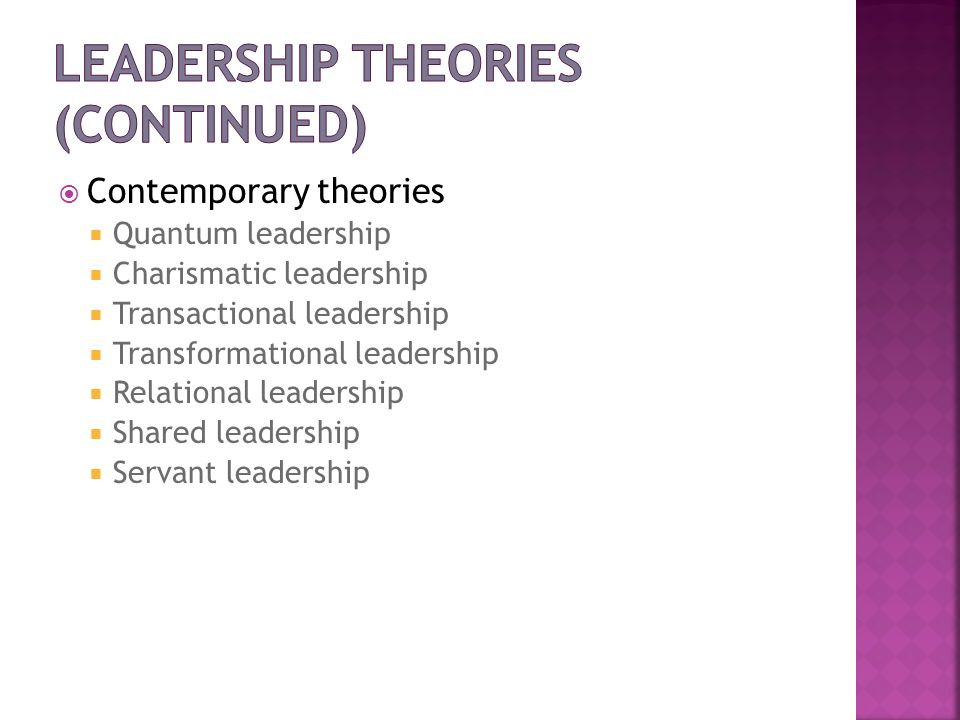 Leadership Theories (continued)