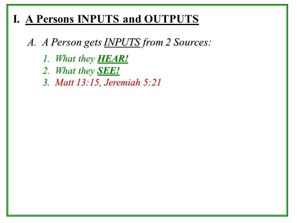 I. A Persons INPUTS and OUTPUTS