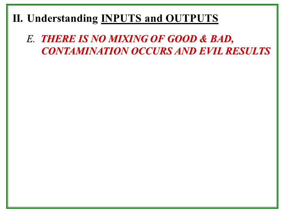 II. Understanding INPUTS and OUTPUTS