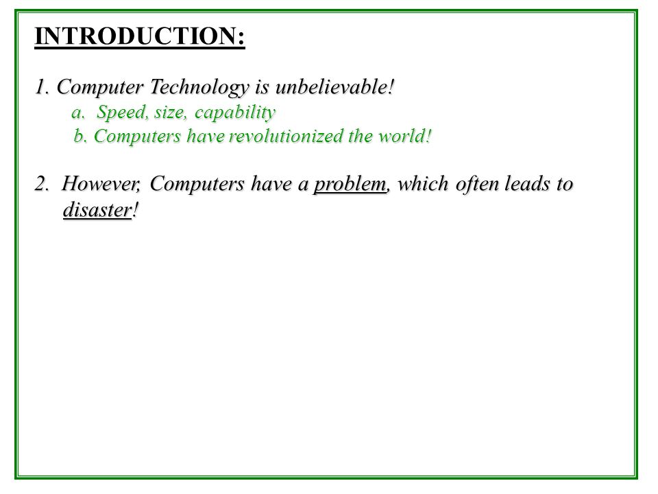 INTRODUCTION: 1. Computer Technology is unbelievable!