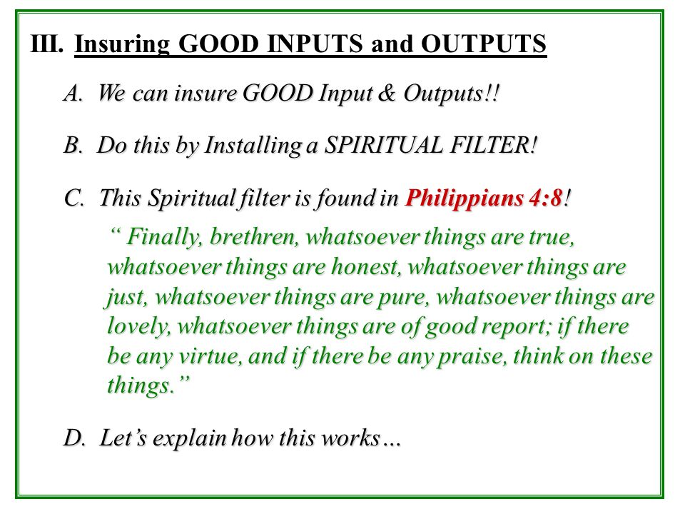 III. Insuring GOOD INPUTS and OUTPUTS
