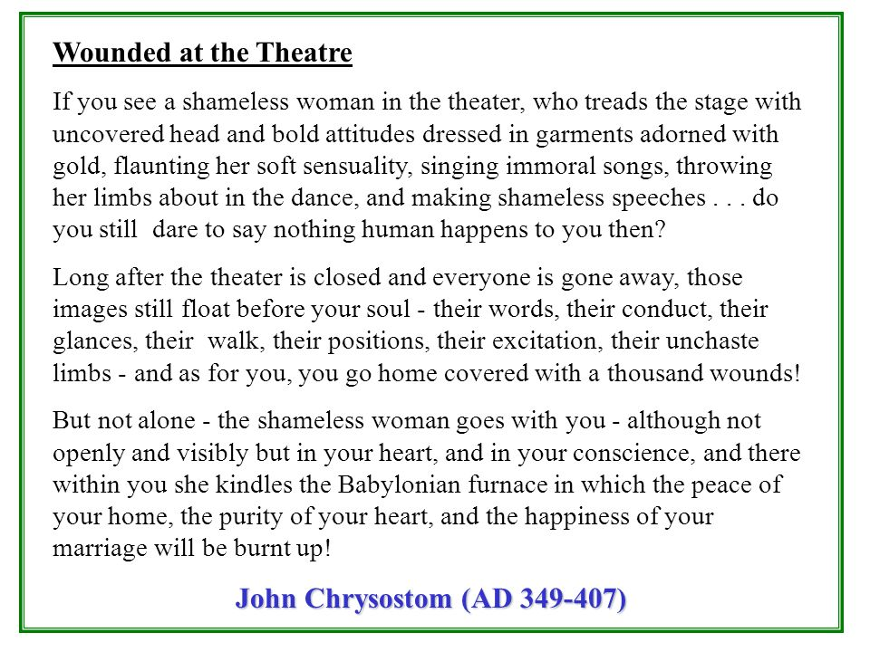 Wounded at the Theatre John Chrysostom (AD 349-407)