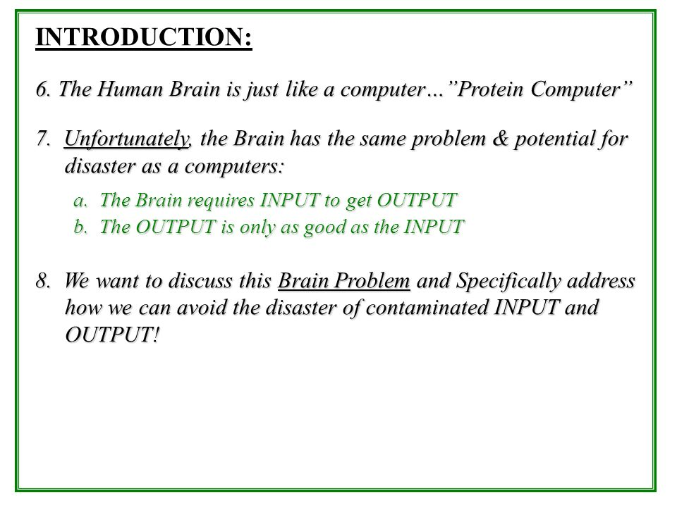 INTRODUCTION:6. The Human Brain is just like a computer… Protein Computer