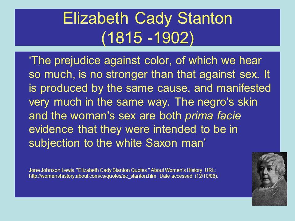 Elizabeth Cady Stanton (1815 -1902)