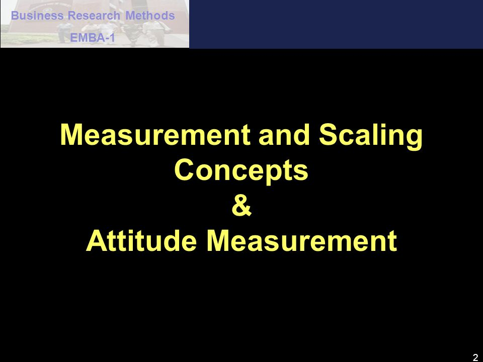 Measurement and Scaling Concepts & Attitude Measurement