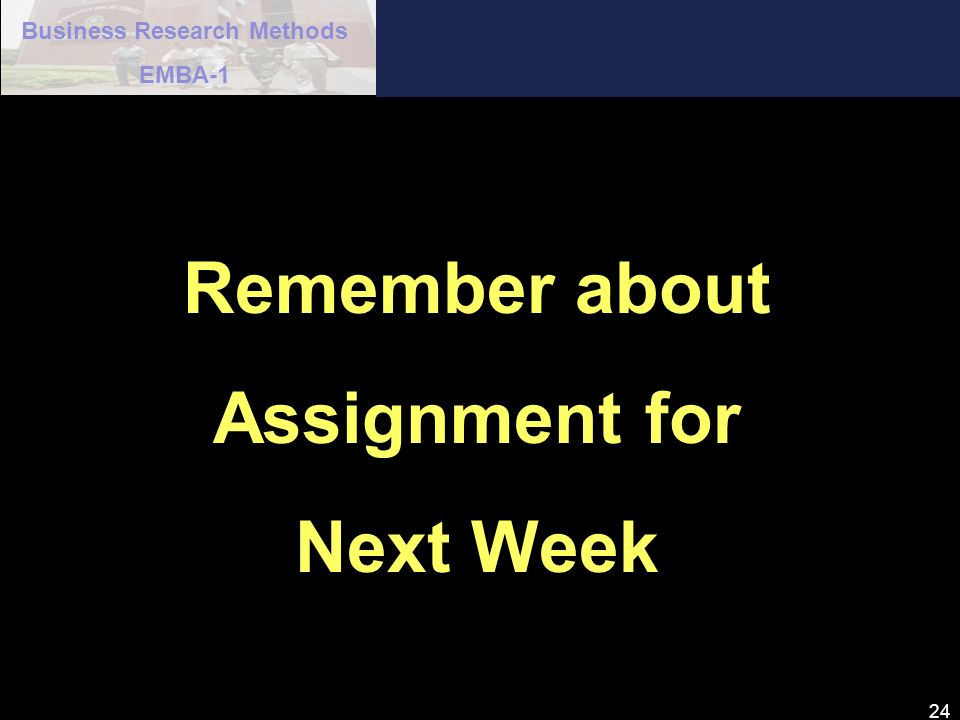 Remember about Assignment for Next Week
