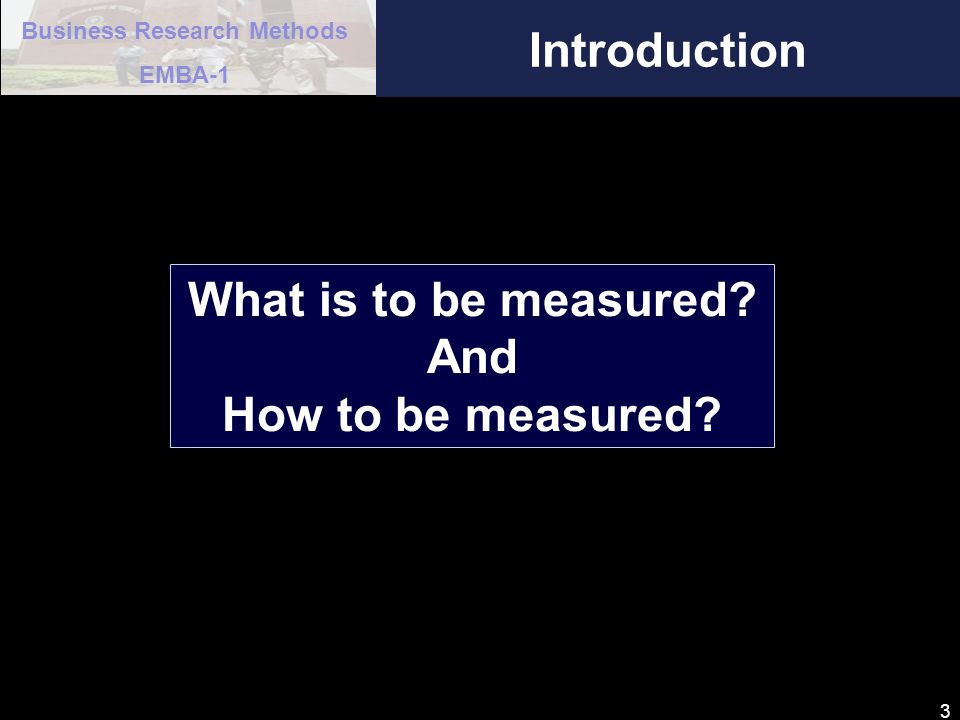 Introduction What is to be measured And How to be measured