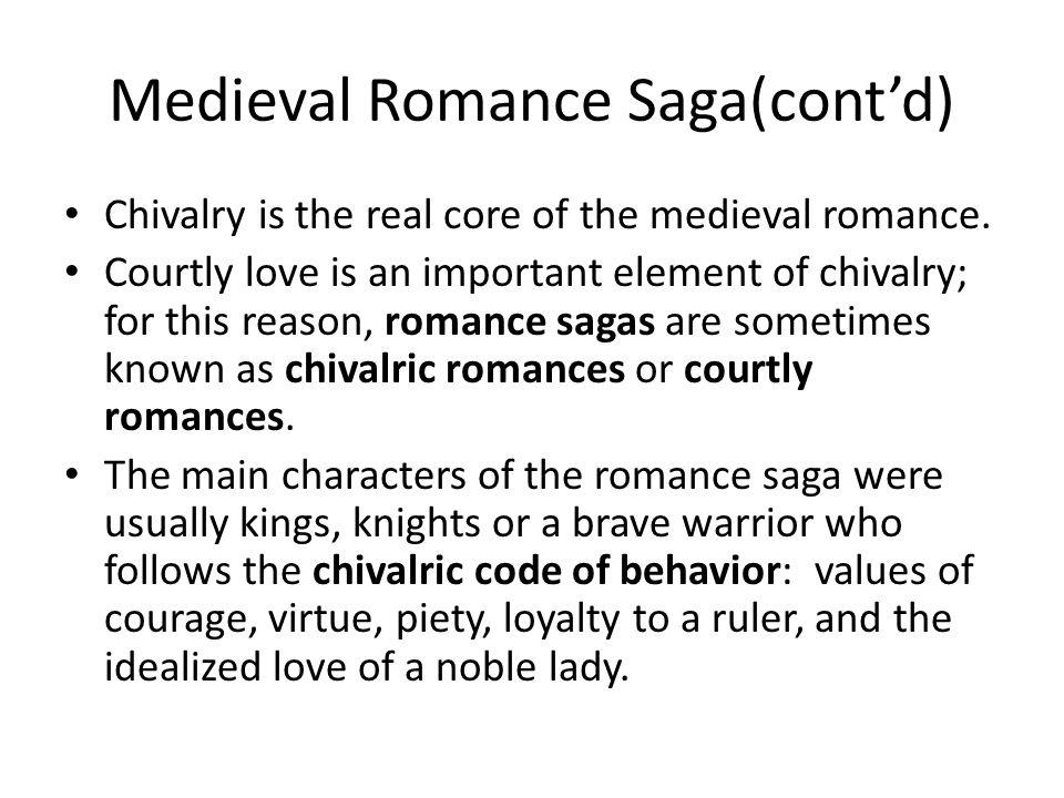 Medieval Romance Saga(cont'd)