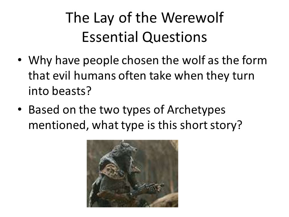 The Lay of the Werewolf Essential Questions