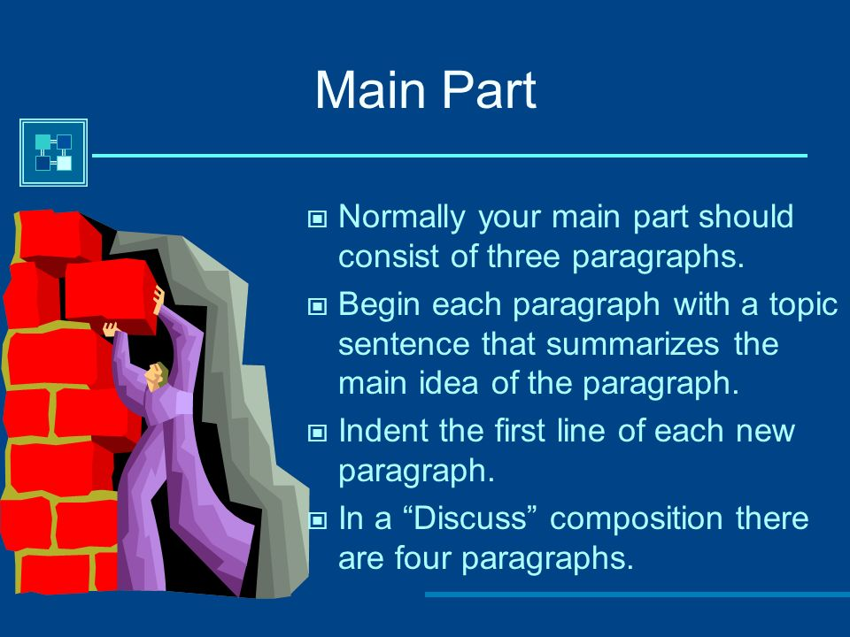Main Part Normally your main part should consist of three paragraphs.