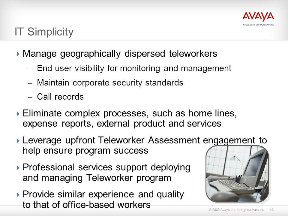 IT Simplicity Manage geographically dispersed teleworkers